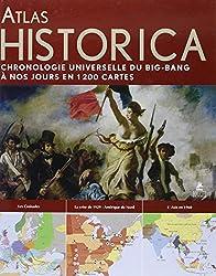 Atlas Historica : Chronique universelle du big bang à nos jours en 1200 cartes