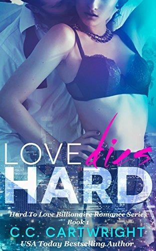 Book: Love Dies Hard 1 (Billionaire Romance Series) by C.C. Cartwright
