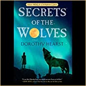 Secrets of the Wolves: Wolf Chronicles, Book 2 | Dorothy Hearst