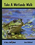 Take a Wetlands Walk (Take a Walk series)