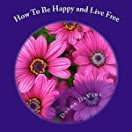 How to Be Happy and Live Free | Donna DeVane