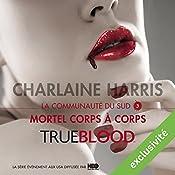 Mortel corps à corps (La communauté du Sud 3)   Charlaine Harris