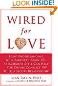 #7: Wired for Love: How Understanding Your Partner's Brain and Attachment Style Can Help You Defuse Conflict and Build a
