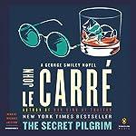 The Secret Pilgrim: A George Smiley Novel | John le Carré