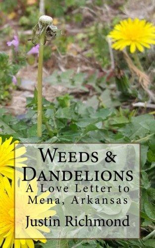 Weeds & Dandelions: A Love Letter to Mena, Arkansas