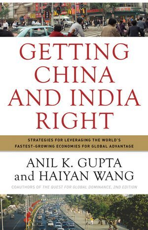 By Anil K. Gupta Getting China and India Right: Strategies for Leveraging the World's Fastest Growing Economies for G (1st Edition) ebook