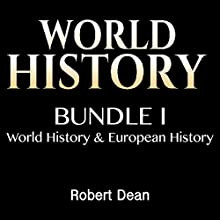 World History: World History, Europe Audiobook by Robert Dean Narrated by Todd Weir