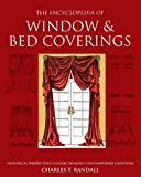 Encyclopedia of Window and Bed Coverings, Charles T. Randall, 1890379182