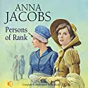 Persons of Rank Audiobook by Anna Jacobs Narrated by Anne Cater