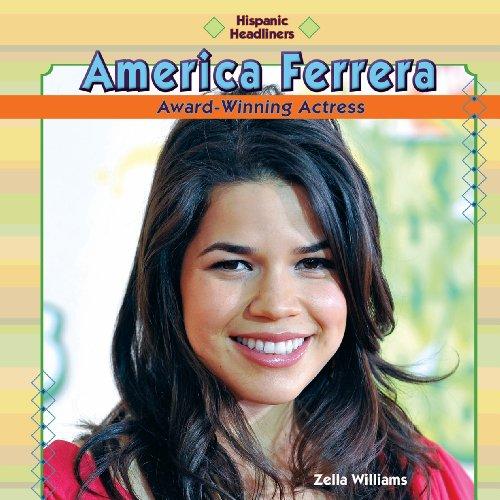 America Ferrera: Award-Winning Actress (Hispanic Headliners)