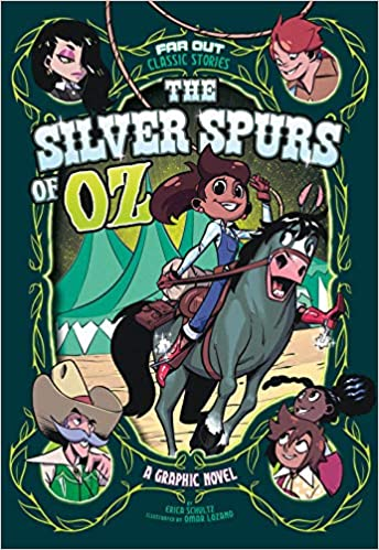 The Silver Spurs of Oz: A Graphic Novel (Far Out Classic Stories)