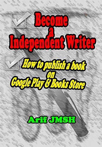 Become a Independent Writer: How to publish a book on Google Play & Books