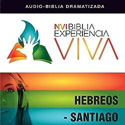 Experiencia Viva: Hebreos-Santiago (Dramatizada)