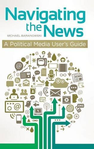 Navigating The News: A Political Media User's Guide