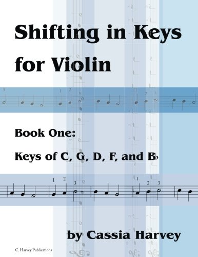 (Shifting in Keys for Violin, Book One: Keys of C, G, D, F, and B-flat)