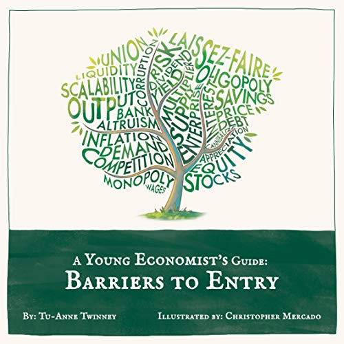 A Young Economist's Guide: Barriers to Entry