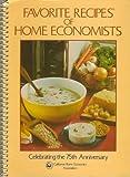 Favorite Recipes of Home Economists, California Home Economics Association, 087197164X