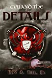 Evil and the Details (The Iron Eagle Series) by Roy A. Teel Jr (2014-09-05)