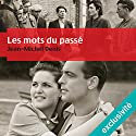 Les mots du passé Audiobook by Jean-Michel Denis Narrated by Bernard Gabay