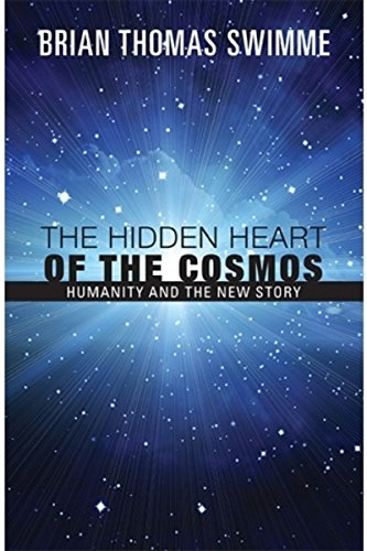 The Hidden Heart of the Cosmos: Humanity and the New Story [Brian Swimme] (Tapa Blanda)