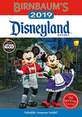 Birnbaum's 2019 Disneyland Resort: The Official Guide (Birnbaum Guides)