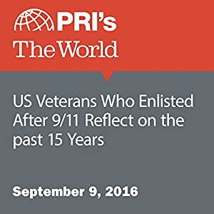 US Veterans Who Enlisted After 9/11 Reflect on the past 15 Years