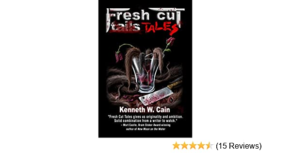 Amazon fresh cut tales short speculative dark fiction stories amazon fresh cut tales short speculative dark fiction stories a collection of dark fiction ebook kenneth w cain paul anderson kindle store fandeluxe Images