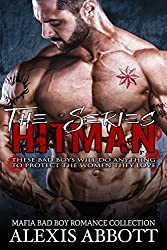 Hitman - The Series: A Bad Boy Mafia Romance Collection (Alexis Abbott's Hitmen Book 0)