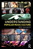 Understanding Popular Music Culture, Shuker, Roy, 0415517176