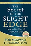 img - for The Secret of the Slight Edge: How to Get Out of Your Own Way book / textbook / text book