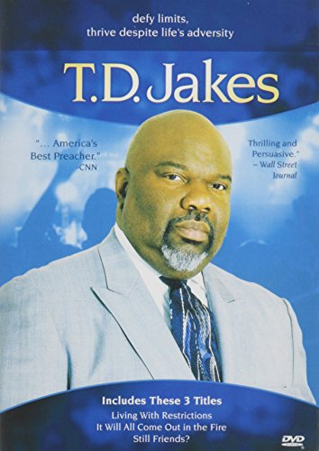 (T.D. Jakes (It Will All Come Out in the Fire / Living with Restrictions / Still Friends?))
