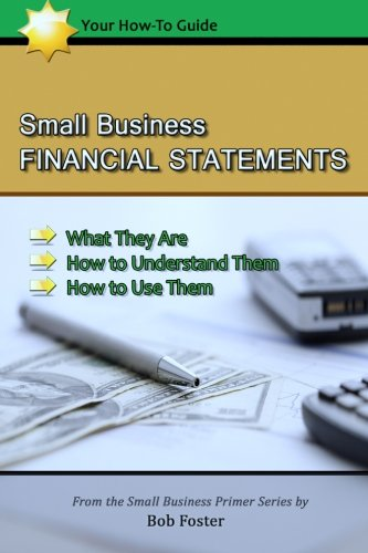 Download Small Business Financial Statements: What They Are, How to Understand Them, and How to Use Them PDF