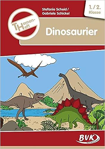 Themenheft Dinosaurier 1./2. Klasse: Amazon.de: Stefanie Scheid ...