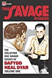 img - for The Savage Dyaries: The collected Doc Savage writings of Dafydd Neal Dyar, Volume 1 1979-1984 book / textbook / text book