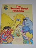 img - for The Sesame Street Pet Show: Featuring Jim Henson's Sesame Street Muppets book / textbook / text book