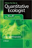 How to be a Quantitative Ecologist: The 'A to R' of Green Mathematics and Statistics