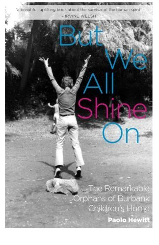 But We All Shine On: The Remarkable Orphans of Burbank Children's Home by Paolo Hewitt - Shopping Burbank Mall