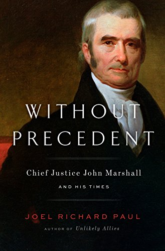 Without Precedent: Chief Justice John Marshall and His Times cover