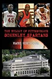 The Eulogy of Pittsburgh's Schenley Spartans