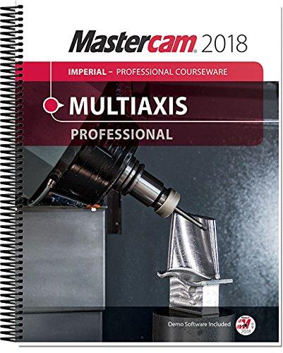 Mastercam 2018 Multiaxis Professional Courseware