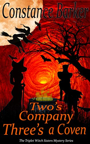 Two's Company, Three's a Coven (The Triplet Witch Sisters Mystery Series Book 1) by [Barker, Constance]