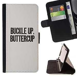 For Samsung Galaxy J1 J100 Case , Buckle Up Buttercup Texto Cita divertida- la tarjeta de Crédito Slots PU Funda de cuero Monedero caso cubierta de piel