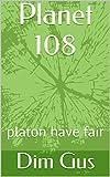 Planet 108: platon have fair