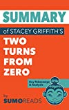 Summary of Stacey Griffith's Two Turns from Zero: Key Takeaways & Analysis