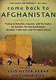 Come Back to Afghanistan, Said Hyder Akbar and Susan Burton, 1596910682