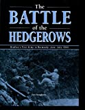 img - for Battle of the Hedgerows: Bradley's First Army in Normandy, June-July 1944 book / textbook / text book