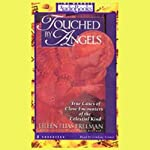 Touched by Angels: True Cases of Close Encounters of the Celestial Kind | Eileen Elias Freeman