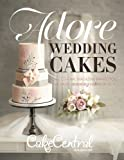 Adore Wedding Cakes: Cake Central Magazine Brings You The Most Stunning Cakes of 2014 (Cake Central Magazine Adore Wedding Cakes) (Volume 5)