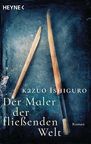 Der Maler der fließenden Welt: Roman
