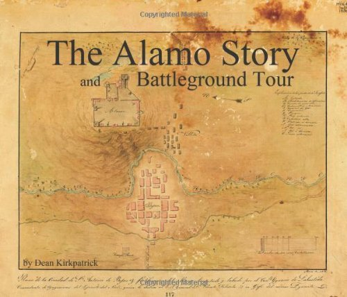 Download By Dean Kirkpatrick The Alamo Story and Battleground Tour (First) PDF